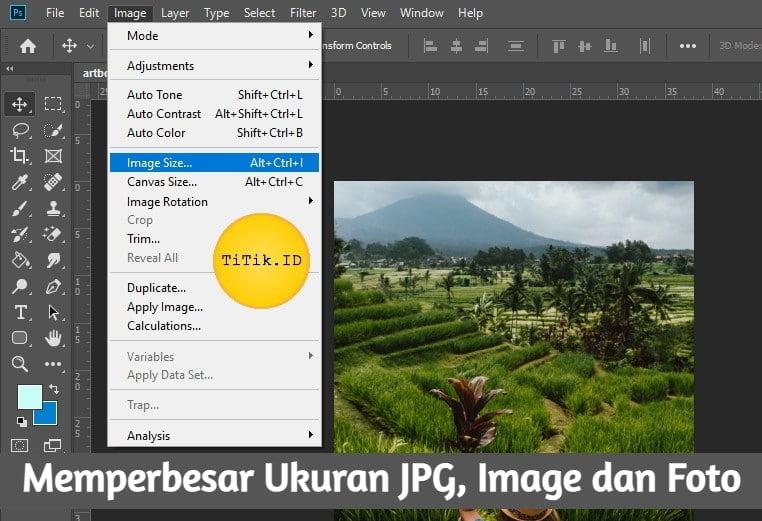 Cara Memperbesar Ukuran JPG dan Foto