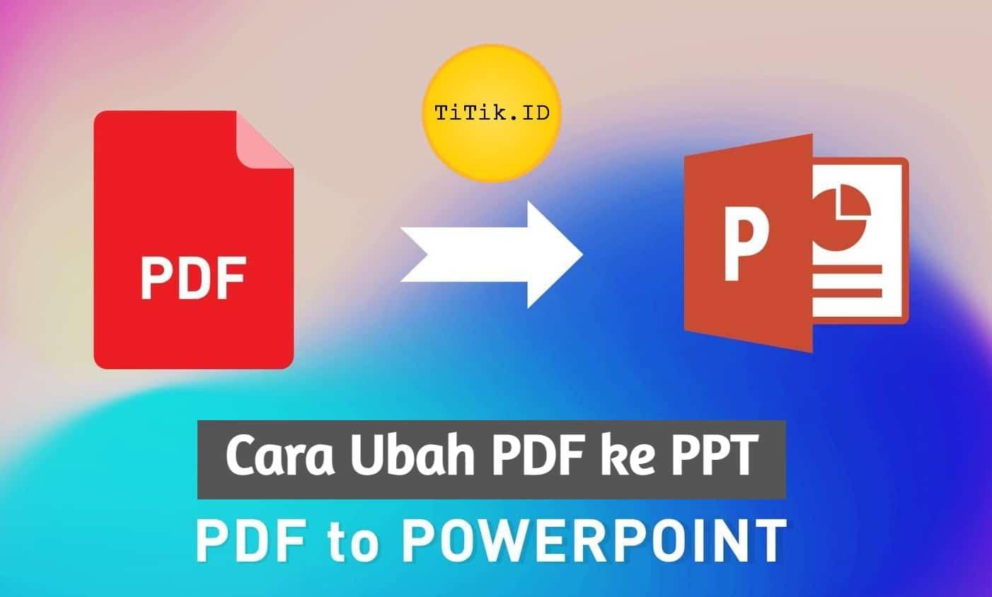 Cara Ubah PDF ke PPT