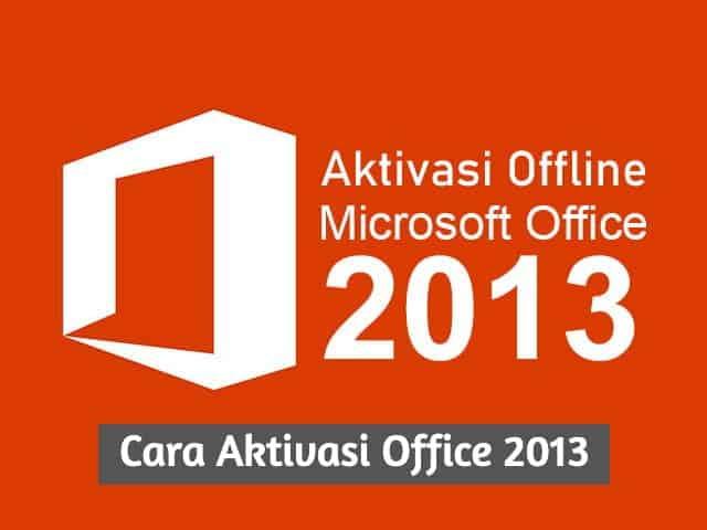 Cara Aktivasi Office 2013