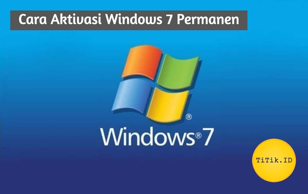 Cara Aktivasi Windows 7