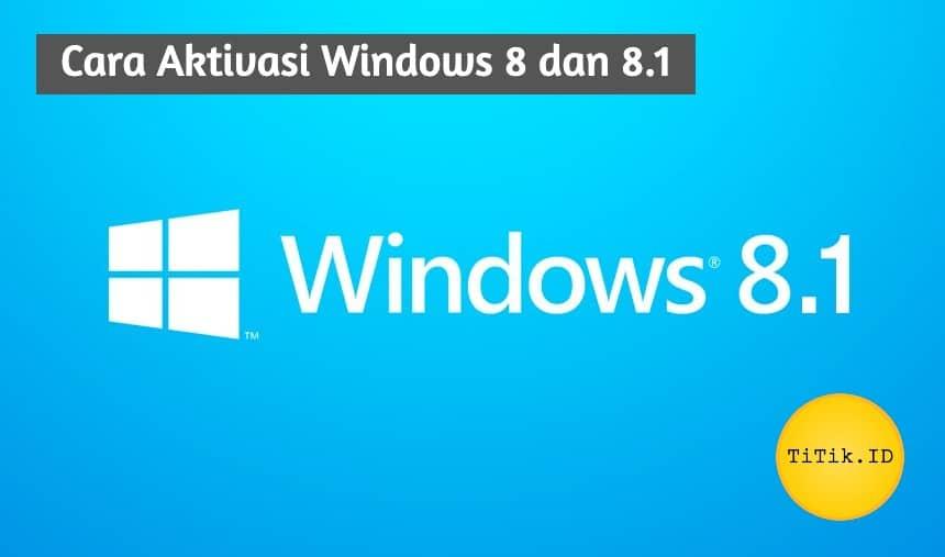 Cara Aktivasi Windows 8 dan 8.1