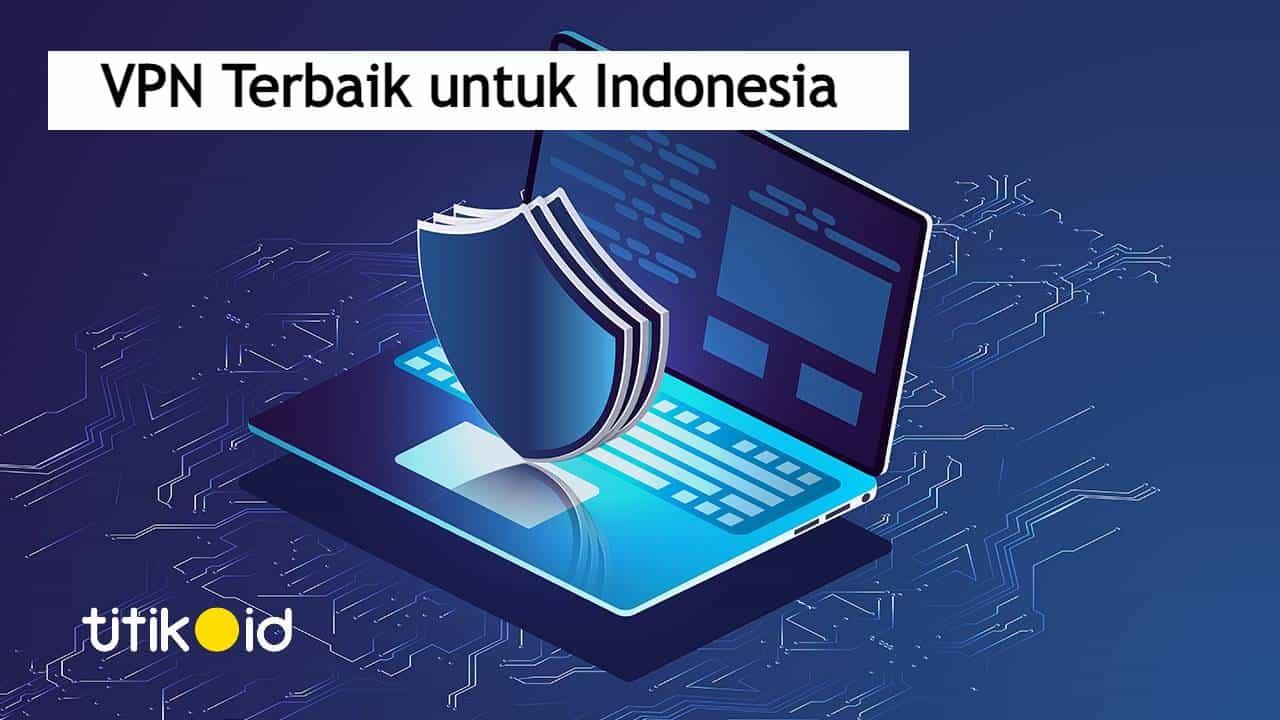 VPN Terbaik untuk Indonesia